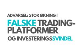 Advarsel mot svindel og falske trading plattformer
