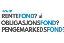 Rentefond, obligasjonsfond og pengemarkedsfond