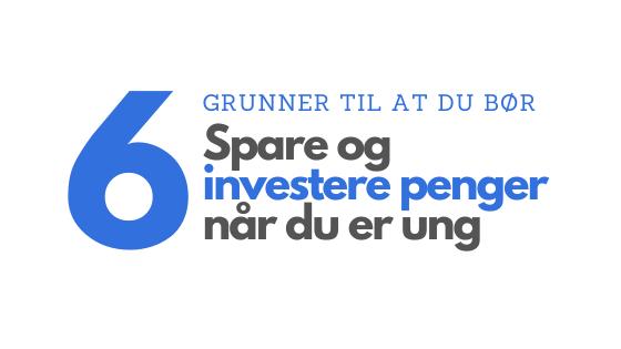 6 grunner til å spare og investere penger når du er ung - header